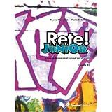 Rete! Junior. Corso multimediale d'italiano per stranieri. Parte B. Libro per lo studente