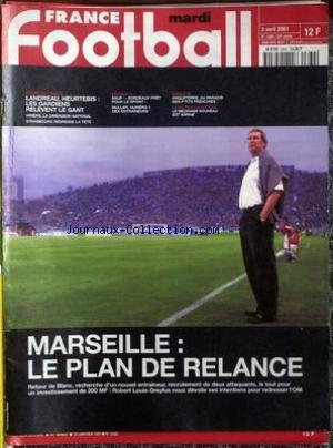 FRANCE FOOTBALL [No 2869] du 03/04/2001 - MARSEILLE - LE PLAN DE RELANCE - BLANC - ROBERT LOUIS-DREYFUS - LANDREAU - HEURTEBIS - AMIENS- STRASBOURG - BAUP - BORDEAUX PRET - MULLER N-í1 - ANGLETERRE PARADIS DES FRENCHIES - LE BECKHAM.