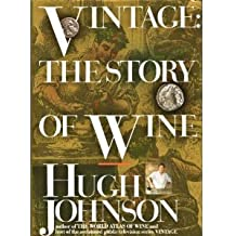 Vintage: The Story of Wine by Hugh Johnson (1989-10-01)