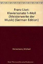 Franz Liszt - Klaviersonate h-Moll