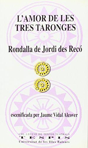 L'amor de les tres taronges: Rondalla de Jordi d'es Recó escenificada per Jaume Vidal Alcover