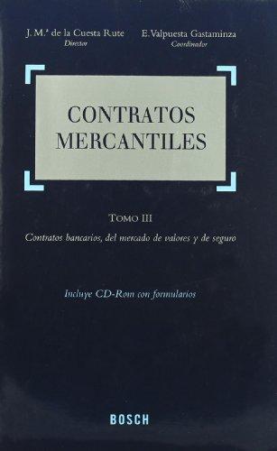 Contratos Mercantiles: Tomo III. Contratos bancarios, del mercado de valores y de seguro. Incluye Cd-Rom con formularios