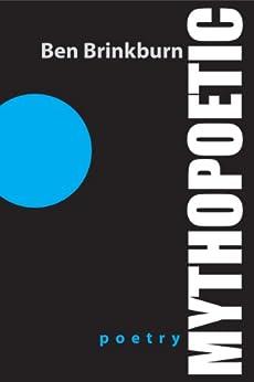 Mythopoetic by [Brinkburn, Ben]