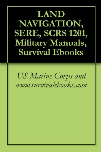 LAND NAVIGATION, SERE, SCRS 1201, Military Manuals, Survival ...
