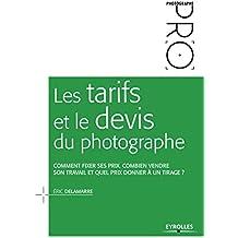 Les tarifs et le devis du photographe: Comment fixer ses prix, combien vendre son travail et quel prix donner à un tirage ?