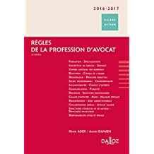 Règles de la profession d'avocat 2016/2017 Réimpression - 15e éd.
