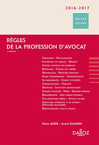 Règles de la profession d'avocat 2016/2017-15e éd.