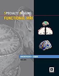 Specialty Imaging: Functional MRI: Published by Amirsys by Dr. Jeffrey Anderson M.D. Ph.D (2013-11-20)