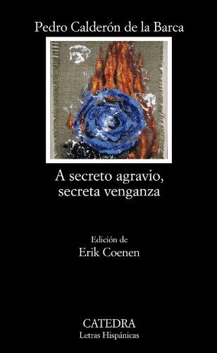 A secreto agravio, secreta venganza (Letras Hispánicas)
