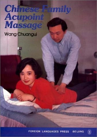 Chinese Family Acupoint Massage by Changui, Wang (1995) Paperback