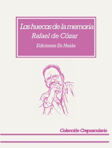 Los huecos de la memoria por Rafael de Cózar