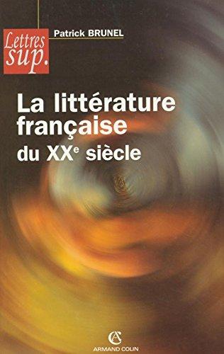 La littérature française du XXe siècle par Patrick Brunel