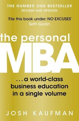 The Personal MBA: A World-Class Business Education in a Single Volume por Josh Kaufman
