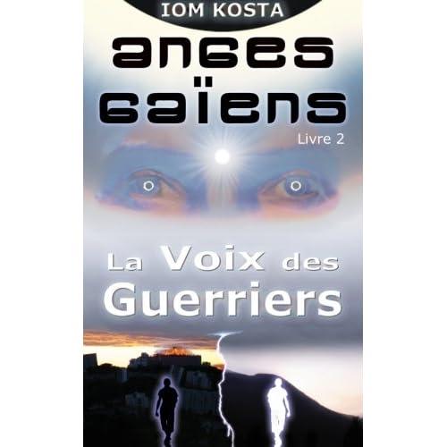 Anges Gaiens, livre 2 : La Voix des Guerriers