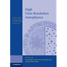 High Time-Resolution Astrophysics (Canary Islands Winter School of Astrophysics)