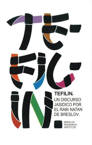 TEFILÍN  (Un Discurso Jasídico por el Rabí Natán de Breslov) por Rabí Natán de Breslov