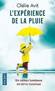 L'expérience de la pluie par Clélie Avit