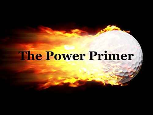 The Power Primer.  Final Thoughts.