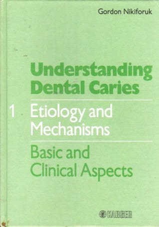 001: Understanding Dental Caries: Aetiology and Mechanisms - Basic and Clinical Aspects v. 1