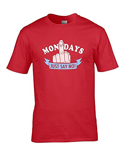 Just Say No To mondays- Weekend Loving Herren T Shirt aus Fett Kuckuck Rot - Rot