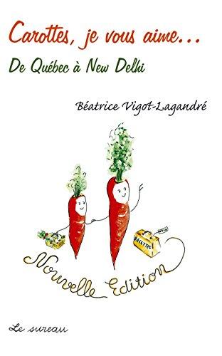 Carottes, je vous aime... par Béatrice Vigot-Lagandré