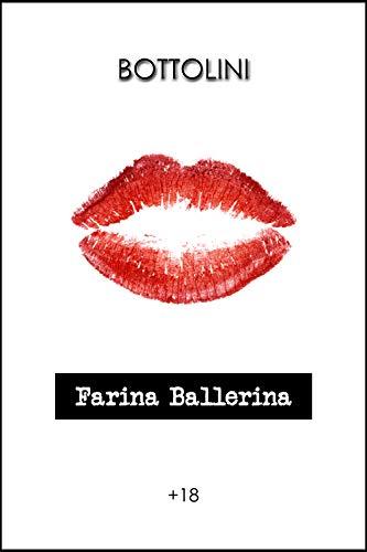 Farina Ballerina: Racconto erotico hard per adulti (Italian ...