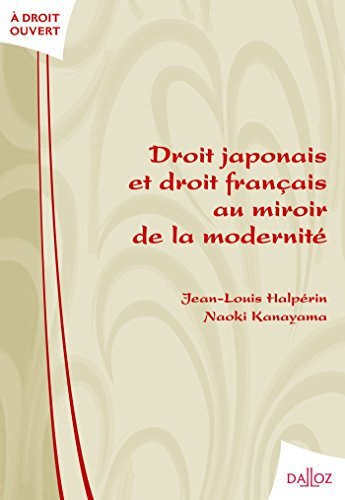 Droit japonais et droit français au miroir de la modernité - 1ère éd.