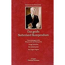 Das große Sutherland-Kompendium: Die Schädelsphäre. Einige Gedanken. Unterweisungen in der Wissenschaft der Osteopathie. Mit klugen Fingern (German Edition)