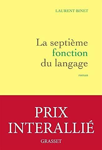 La septième fonction du langage - Prix Interallié 2015