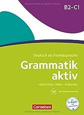Grammatik aktiv: B2/C1 - Üben, Hören, Sprechen: Übungsgrammatik mit Audios online