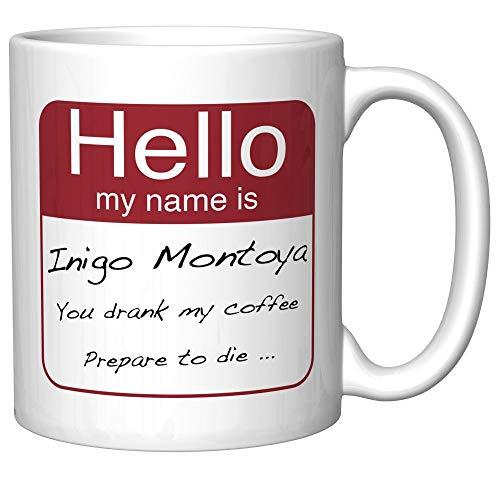 LUOBOGAN New Princess Bride Inspired Hello, My Name is Inigo Montoya. You Drank My Coffee. Prepare to die Funny Coffee Mug (Old Version) (Princess Bride Halloween)