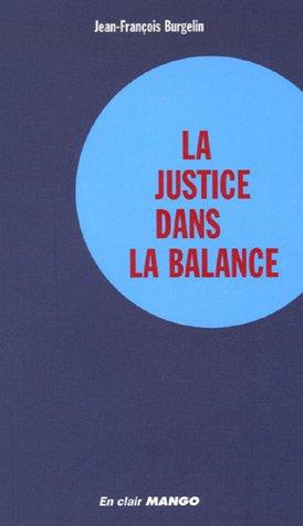 La justice dans la balance par Jean-François Burgelin