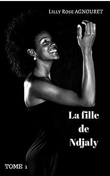 La fille de Ndjaly 1T(2018) - Lilly Rose Agnouret