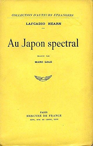 Au Japon spectral par Hearn Lafcadio