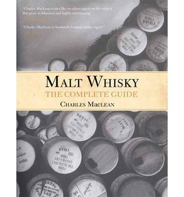 [(Malt Whisky: The Complete Guide)] [ By (author) Charles Maclean ] [April, 2013]