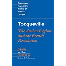 Tocqueville: The Ancien Regime and the French Revolution (Cambridge Texts in the History of Political Thought)