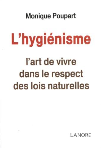 L'hygiénisme : L'art de vivre dans le respect des lois naturelles