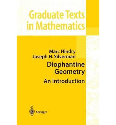 Diophantine Geometry: An Introduction (Graduate Texts in Mathematics) 2000 edition by Hindry, Marc, Silverman, Joseph H. (2000) Paperback