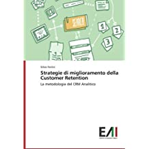 Strategie di miglioramento della Customer Retention: La metodologia del CRM Analitico