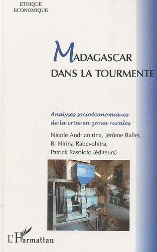 Madagascar Dans la Tourmente Analyses Socieconomiques de la Crise en Zones Rurales