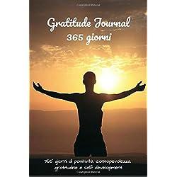 Gratitude Journal 365 giorni: 365 giorni di positività, consapevolezza, gratitudine e self development