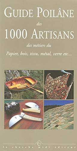 Guide Poilâne des 1 000 artisans des métiers du papier, bois, tissu, métal, verre, etc. par Lionel POILÂNE