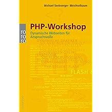 PHP-Workshop: Dynamische Webseiten für Anspruchsvolle