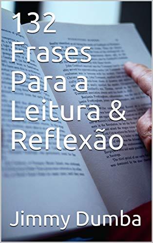 132 Frases Para A Leitura Reflexão Portuguese Edition