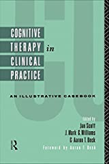 Cognitive Therapy in Clinical Practice: An Illustrative Casebook Kindle Edition