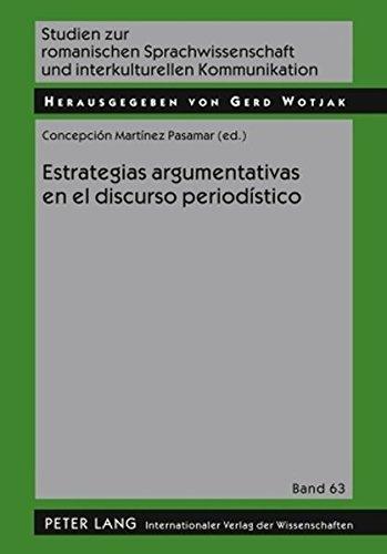 Estrategias Argumentativas En El Discurso Periodistico (Studien Zur Romanischen Sprachwissenschaft Und Interkulturel)