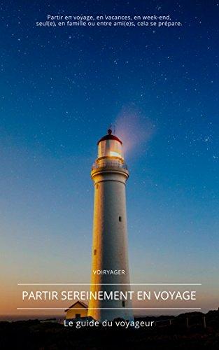 Partir sereinement en voyage: Le guide du voyageur (French Edition ...