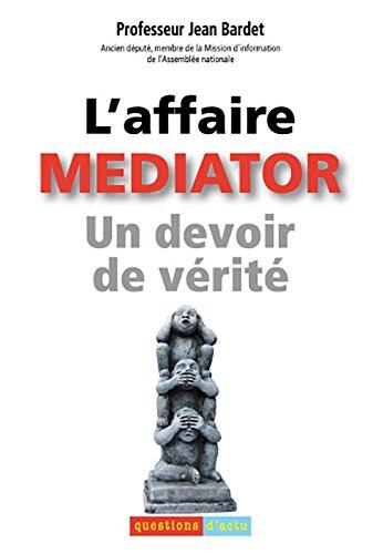 L'Affaire Mediator un devoir de vérité