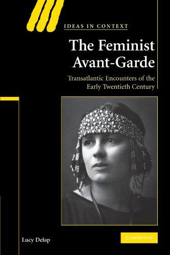 The Feminist Avant-Garde Paperback (Ideas in Context)