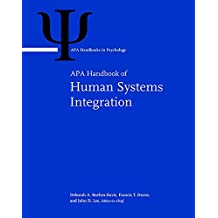 APA Handbook of Human Systems Integration (APA Handbooks in Psychology)